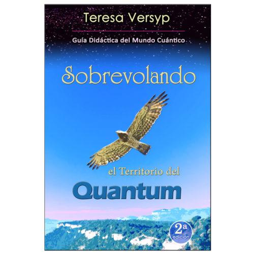 La Dimensión Cuántica, de la Física Cuántica a la Conciencia (4ª Edición) - Teresa Versyp - image sobrevolando-el-territorio-del-quantum-2ed-500x500 on https://equantum.org