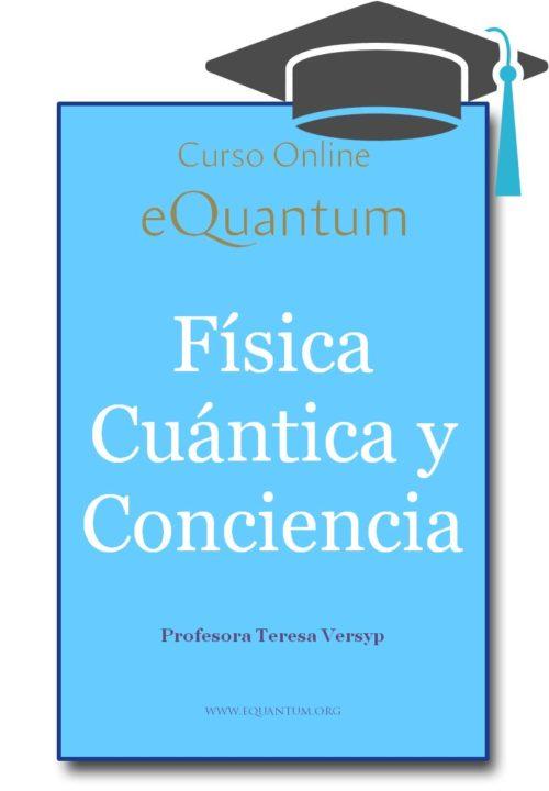 Matrícula Curso Online de Física Cuántica y Conciencia - image cursonline-cuantica-eq-500x720 on https://equantum.org