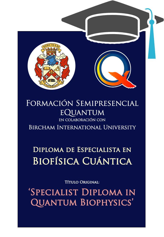 Matrícula Diploma de Especialista en Biofísica Cuántica SEMIPRESENCIAL (BIU) - image cursobiu-biofisica-cuantica-semipresencial on https://equantum.org